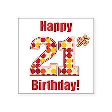 Happy 21st Birthday! Sticker
