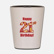 Happy 21st Birthday! Shot Glass