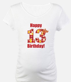 Happy 13th Birthday! Shirt