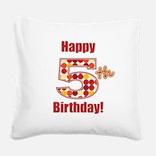 Happy 5th Birthday! Square Canvas Pillow