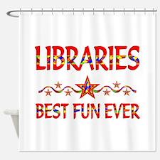 Libraries Best Fun Shower Curtain