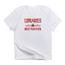 Libraries Best Fun Infant T-Shirt