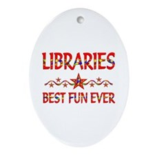 Libraries Best Fun Ornament (Oval)