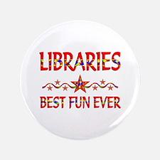 "Libraries Best Fun 3.5"" Button"