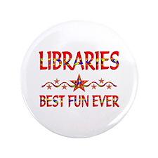 "Libraries Best Fun 3.5"" Button (100 pack)"