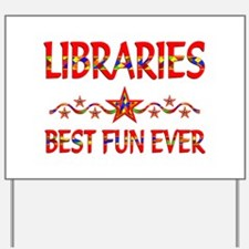 Libraries Best Fun Yard Sign