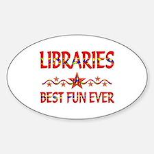 Libraries Best Fun Sticker (Oval)