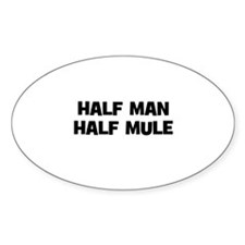 Half Man~Half Mule Oval Decal