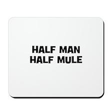 Half Man~Half Mule Mousepad