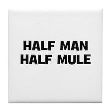 Half Man~Half Mule Tile Coaster