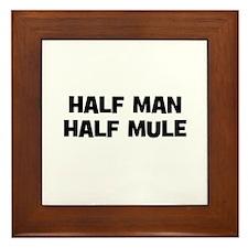 Half Man~Half Mule Framed Tile