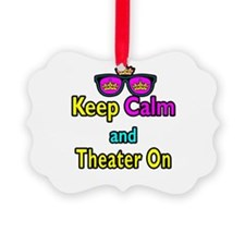 Crown Sunglasses Keep Calm And Theater On Ornament