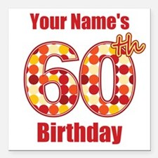 Happy 60th Birthday - Personalized! Square Car Mag