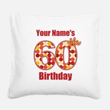 Happy 60th Birthday - Personalized! Square Canvas