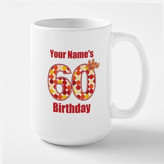 Happy 60th Birthday - Personalized! Mug