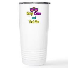 Crown Sunglasses Keep Calm And Text On Travel Mug