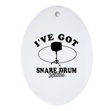 I've got Snare drum skills Ornament (Oval)