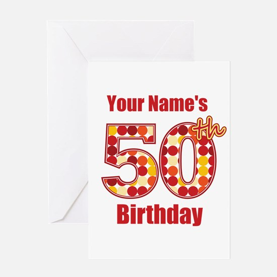 Happy 50th Birthday - Personalized! Greeting Card