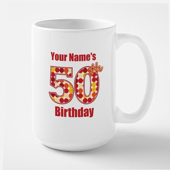 Happy 50th Birthday - Personalized! Mug