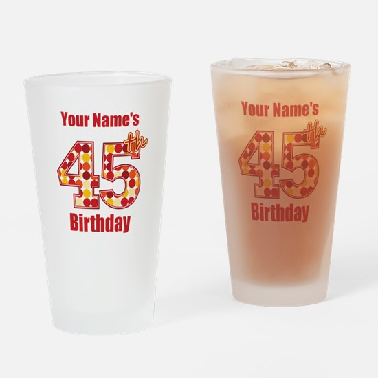 Happy 45th Birthday - Personalized! Drinking Glass