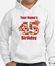 Happy 45th Birthday - Personalized! Hoodie