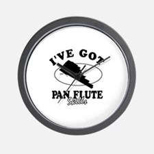I've got Pan Flute skills Wall Clock