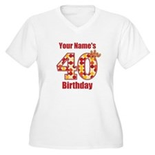 Happy 40th Birthday - Personalized! Plus Size T-Sh