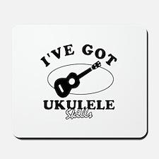 I've got Ukulele skills Mousepad