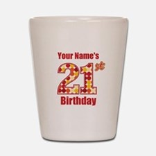 Happy 21st Birthday - Personalized! Shot Glass
