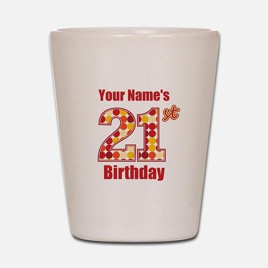 Happy 21st Birthday - Personalized! Shot Glass