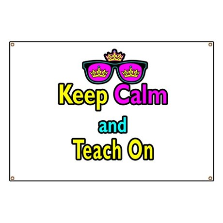 Crown Sunglasses Keep Calm And Teach On Banner