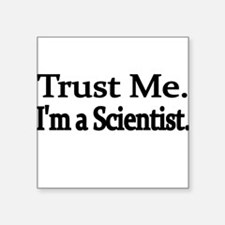 Trust Me. Im a Scientist Sticker