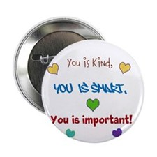 "You is...design 2.25"" Button (10 pack)"