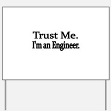 Trust Me. Im an Engineer Yard Sign