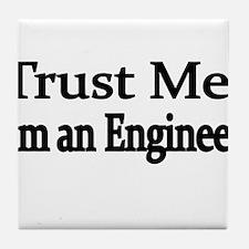 Trust Me. Im an Engineer Tile Coaster