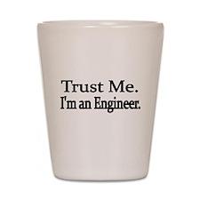 Trust Me. Im an Engineer Shot Glass