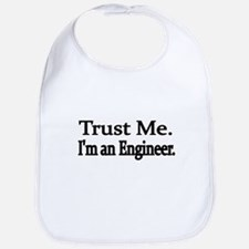Trust Me. Im an Engineer Bib