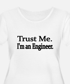 Trust Me. Im an Engineer Plus Size T-Shirt