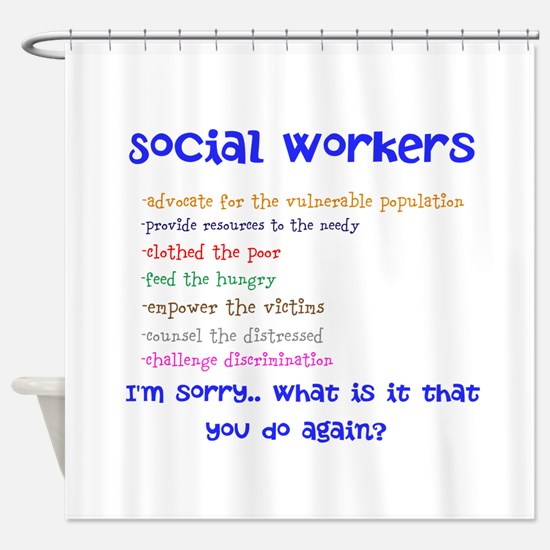 Social Work Shower Curtain
