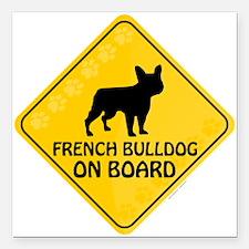"French Bulldog On Board Square Car Magnet 3"" x 3"""