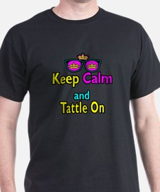 Crown Sunglasses Keep Calm And Tattle On T-Shirt