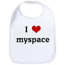 I Love myspace Bib