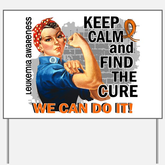Rosie Keep Calm Leukemia Yard Sign
