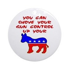 Shove Your Gun Control Ornament (Round)