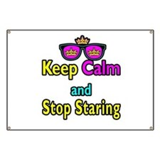 Crown Sunglasses Keep Calm And Stop Staring Banner