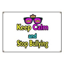 Crown Sunglasses Keep Calm And Stop Bullying Banne
