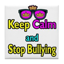 Crown Sunglasses Keep Calm And Stop Bullying Tile