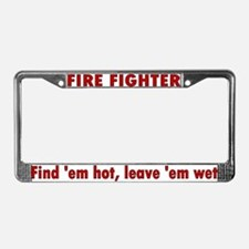 """Find 'em hot, leave 'em wet"" License Plate Frame"