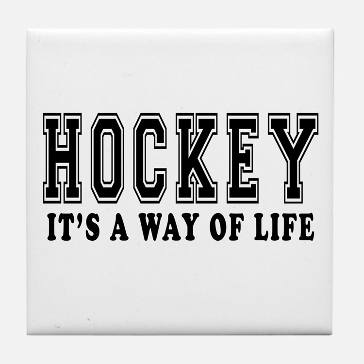 Hockey It's A Way Of Life Tile Coaster