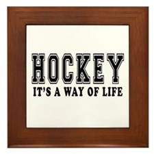 Hockey It's A Way Of Life Framed Tile